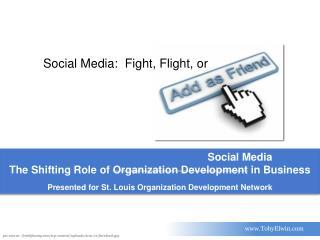 Social Media:   Fight ,  Flight, or