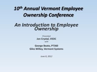 10 th  Annual Vermont Employee Ownership Conference