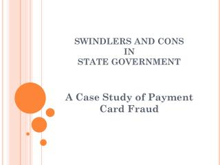 SWINDLERS AND CONS  IN  STATE GOVERNMENT
