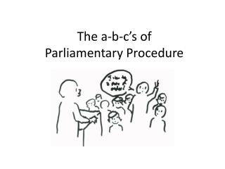 The a-b- c's  of Parliamentary Procedure