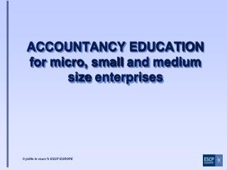 ACCOUNTANCY EDUCATION for micro,  small  and medium size  enterprises
