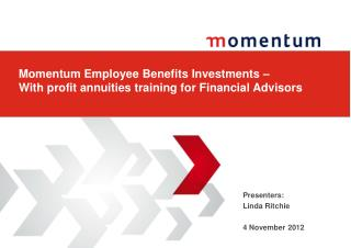 Momentum Employee Benefits Investments –  With profit annuities training for  Financial Advisors