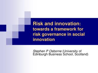 Risk and innovation :  towards a framework for  risk governance in social innovation