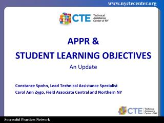 APPR & STUDENT LEARNING OBJECTIVES  An Update  Constance Spohn, Lead Technical Assistance Specialist Carol Ann Zygo, Fi