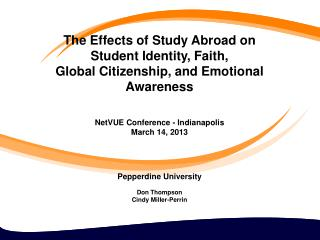 Impact of Study  Abroad  at Pepperdine Pepperdine's Voyage Project – Longitudinal Study - The Lilly Endowment's PTEV Th