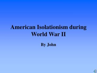 american isolationism during world war ii