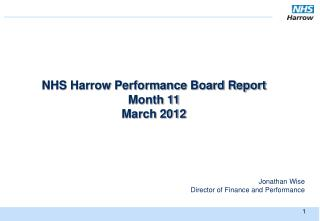NHS Harrow Performance Board Report Month 11 March 2012