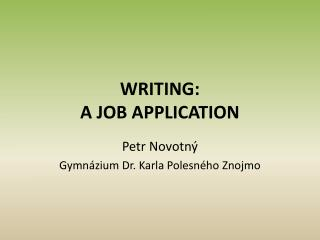 WRITING: A JOB APPLICATION