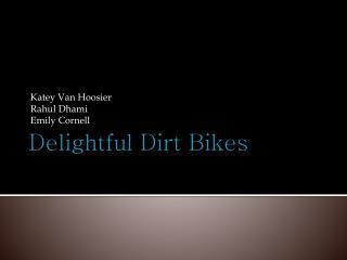 Delightful Dirt Bikes