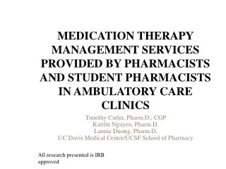 MEDICATION THERAPY MANAGEMENT SERVICES PROVIDED BY PHARMACISTS AND STUDENT PHARMACISTS IN AMBULATORY CARE CLINICS