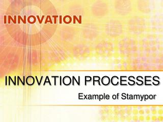 INNOVATION PROCESSES