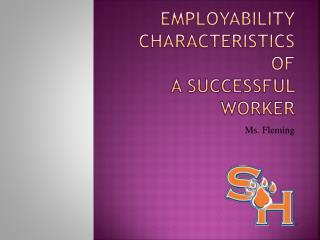 Employability Characteristics of  A Successful Worker