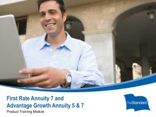 First Rate Annuity 7 and Advantage Growth Annuity 5 & 7