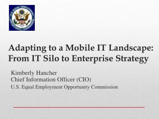 Adapting to a Mobile IT Landscape:  From  IT Silo to Enterprise Strategy