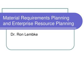 Material Requirements Planning and Enterprise Resource Planning