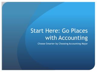 Start Here: Go Places with Accounting