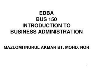 EDBA BUS 150 INTRODUCTION TO  BUSINESS ADMINISTRATION