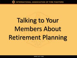 Talking to Your Members About Retirement Planning
