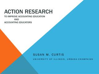 Action Research  to  Improve  Accounting  Education      	and  Accounting Educators