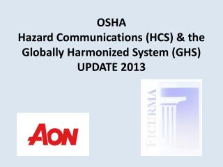 OSHA Hazard Communications (HCS) & the Globally Harmonized System (GHS) UPDATE  2013