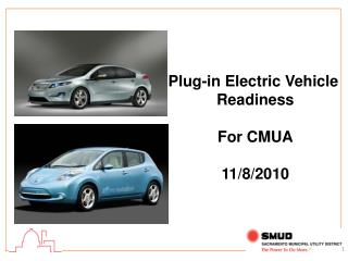 Plug-in Electric Vehicle  Readiness For CMUA 11/8/2010