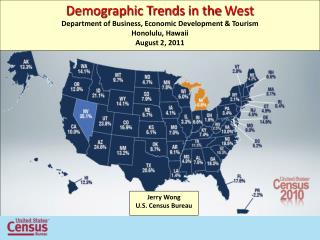 Demographic Trends  in the  West Department of Business, Economic Development & Tourism Honolulu, Hawaii  August 2, 201