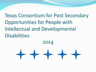 Texas Consortium for Post Secondary Opportunities for People with Intellectual and Developmental Disabilities