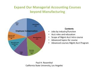 Expand Our Managerial Accounting Courses beyond  Manufacturing