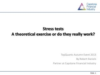Stress tests  A theoretical exercise or do they really work?