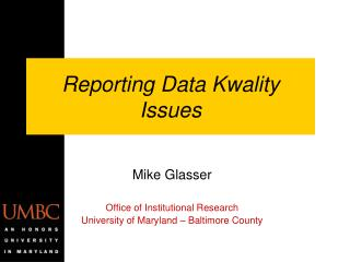 Reporting Data  Kwality  Issues
