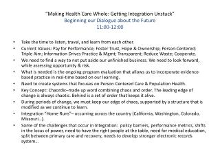 """Making Health Care Whole: Getting Integration Unstuck "" Beginning our Dialogue about the Future 11:00-12:00"