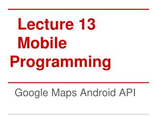 Lecture 13 Mobile Programming