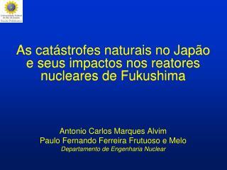as cat strofes naturais no jap o e seus impactos nos reatores nucleares de fukushima