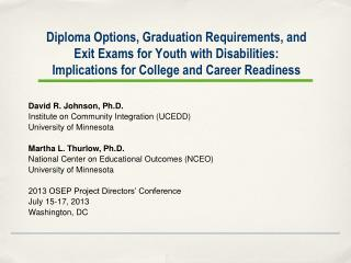 Diploma Options, Graduation Requirements, and Exit Exams for Youth with Disabilities:  Implications for College and Car