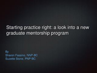 Starting practice right: a look into a new graduate mentorship program