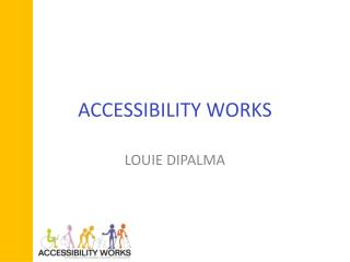 ACCESSIBILITY WORKS