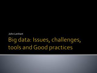 Big data: Issues, challenges, tools and Good practices