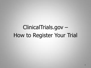 ClinicalTrials.gov – How to Register Your Trial
