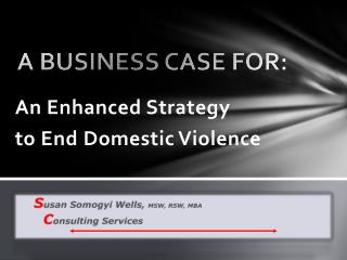 A Business Case for: