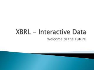 XBRL - Interactive Data