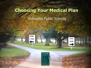 Choosing Your Medical Plan