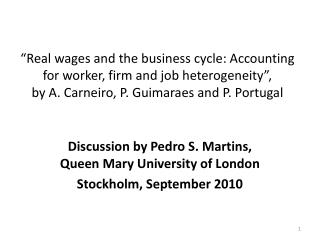 """Real wages and the business cycle: Accounting for worker, firm and job heterogeneity"",  by A.  Carneiro , P.  Guimarae"
