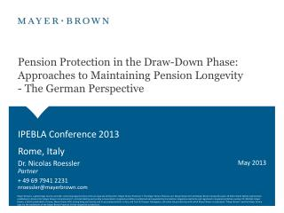 Pension Protection in the Draw-Down Phase: Approaches to Maintaining Pension Longevity - The German Perspective
