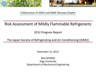 Risk Assessment of Mildly Flammable Refrigerants 2012 Progress Report The Japan Society of Refrigerating and Air-Condit