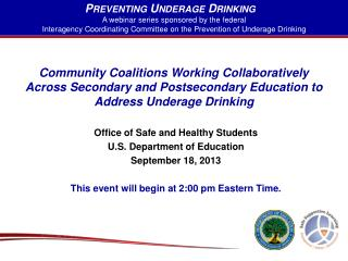 Community Coalitions Working Collaboratively Across Secondary and Postsecondary Education to Address Underage Drinking