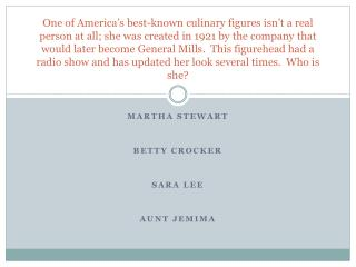 Martha Stewart Betty Crocker Sara Lee Aunt Jemima