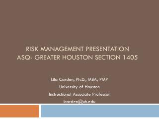 Risk Management Presentation ASQ- Greater Houston Section 1405