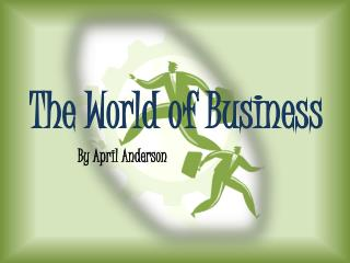 The World of Business