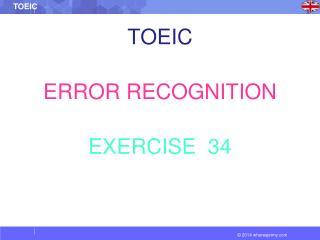 TOEIC ERROR RECOGNITION EXERCISE  34