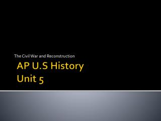 AP U.S History Unit 5